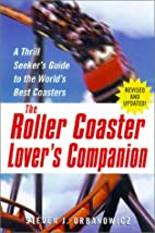 The Roller Coaster Lover's Companion: A…