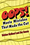 Molinari, Matteo: Oops!: Movie Mistakes That Made the Cut