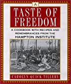 A Taste Of Freedom: A Cookbook With Recipes…