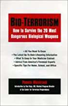 Bioterrorism: How to Survive the 25 Most…