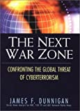 Dunnigan, James F.: The Next War Zone: Confronting the Global Threat of Cyberterrorism (Consumer One-Off)