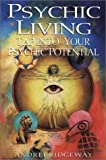 Ridgeway, Andrei: Psychic Living: Tap into Your Psychic Potential