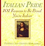 Frederic Moramarco: Italian Pride: 101 Reasons to be Proud You're Italian