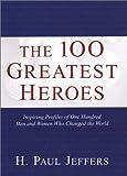 Jeffers, H. Paul: The 100 Greatest Heroes