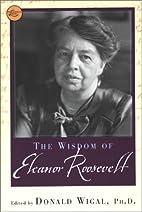 The Wisdom Of Eleanor Roosevelt…