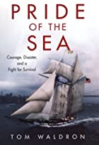Pride Of The Sea: Courage, Disaster, and a…