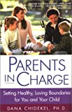 Chidekel, Dana: Parents in Charge: Setting Healthy, Loving Boundaries for You and Your Child