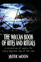 The Wiccan Book of Rites and Rituals: A…