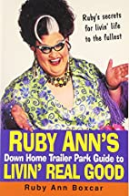 Ruby Ann's Down Home Trailer Park Guide To…