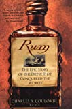 Coulombe, Charles A.: Rum: The Epic Story Of The Drink That Conquered The World
