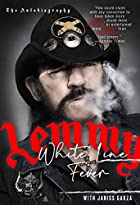 White Line Fever: The Autobiography by Lemmy…