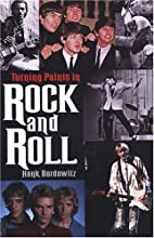 Turning Points In Rock And Roll by Hank…