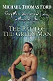 Ford, Michael Thomas: The Path of the Green Man : Gay Men, Wicca, and Living a Magical Life