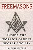 JEFFERS, PAUL H.: Freemasons: A History and Exploration of the World's Oldest Secret Society