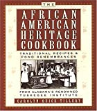 Tillery, Carolyn Quick: The African-American Heritage Cookbook: Traditional Recipes and Fond Remembrances From Alabama's Renowned Ruskegee Institute