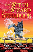 The Witch and Wizard Spellbook by Sirona…