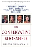 Williamson, Chilton: The Conservative Bookshelf: Essential Works That Impact Today's Conservative Thinkers