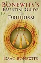 Bonewits's Essential Guide to Druidism by…