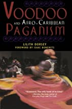 Voodoo and Afro-Caribbean Paganism by Lilith…