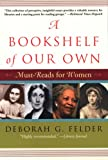 Felder, Deborah G.: A Bookshelf of Our Own: Works that changed women's lives