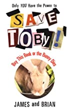 Save Toby! Only YOU Have the Power to Save…