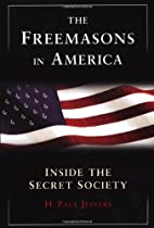 The Freemasons in America: Inside the Secret…