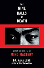 The Nine Halls of Death: Ninja Secrets of…
