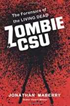 Zombie CSU: The Forensics of the Living Dead…