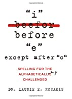 I Before E, Except After C: Spelling for the…