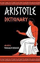 Aristotle Dictionary by Thomas P. Kiernan
