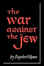 The War Against the Jew by Dagobert D. Runes