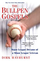 The Bullpen Gospels: Major League Dreams of…