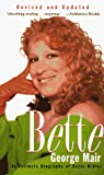 Mair, George: Bette: An Intimate Biography of Bette Midler