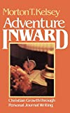 Kelsey, Morton T.: Adventure Inward: Christian Growth Through Personal Journal Writing