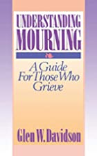 Understanding Mourning: A Guide to Those Who…