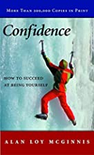 Confidence: How to Succeed at Being Yourself…