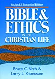 Birch, Bruce C.: Bible and Ethics in the Christian Life
