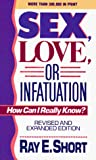 Short, Ray E.: Sex, Love, or Infatuation: How Can I Really Know?