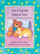 Now I Lay Me Down to Sleep by Debbie Trafton…