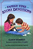 Weisheit, Eldon: Family Time Story Devotions