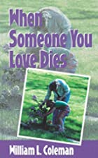 When Someone You Love Dies by William L.…