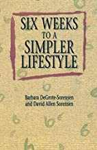 Six Weeks to a Simpler Lifestyle by Barbara…