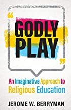 Godly Play by Jerome Berryman