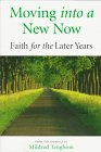 Moving into a New Now: Faith for the Later…
