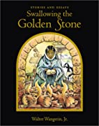 Swallowing the Golden Stone by Walter…