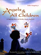 Angels & All Children: A Nativity Story in…