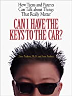 Can I Have the Keys to the Car?: How Teens…