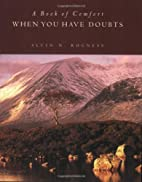 When You Have Doubts: A Book of Comfort…