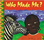 Who Made Me? by Shirley Tulloch
