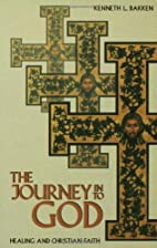 The Journey into God: Healing and Christian…